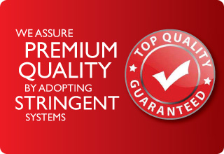 We assure premium quality by adopting stringent systems